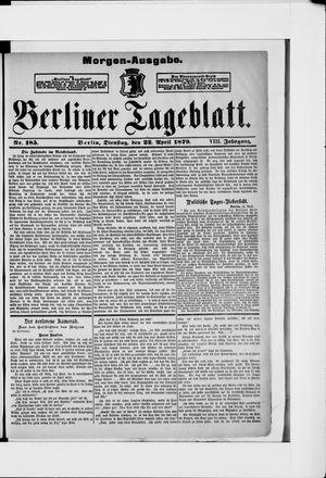 Berliner Tageblatt und Handels-Zeitung vom 22.04.1879