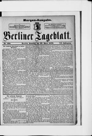 Berliner Tageblatt und Handels-Zeitung on Apr 27, 1879