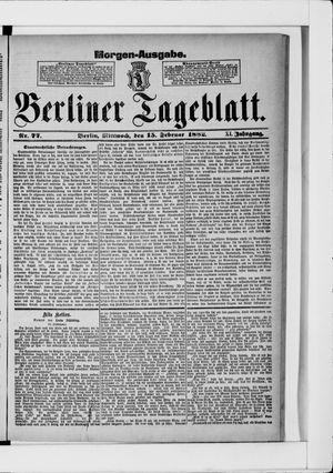 Berliner Tageblatt und Handels-Zeitung vom 15.02.1882