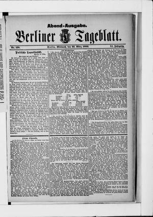 Berliner Tageblatt und Handels-Zeitung vom 22.03.1882