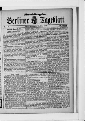 Berliner Tageblatt und Handels-Zeitung vom 27.03.1882