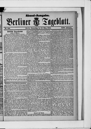 Berliner Tageblatt und Handels-Zeitung on Mar 13, 1884