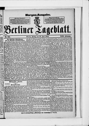 Berliner Tageblatt und Handels-Zeitung on Jun 27, 1884