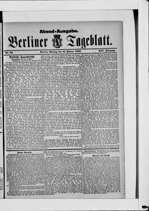 Berliner Tageblatt und Handels-Zeitung vom 16.02.1885