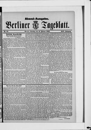 Berliner Tageblatt und Handels-Zeitung vom 17.02.1885