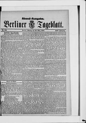 Berliner Tageblatt und Handels-Zeitung on Mar 30, 1885