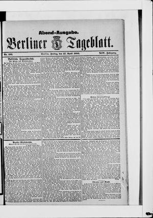 Berliner Tageblatt und Handels-Zeitung vom 17.04.1885