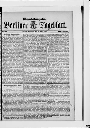 Berliner Tageblatt und Handels-Zeitung on Apr 18, 1885