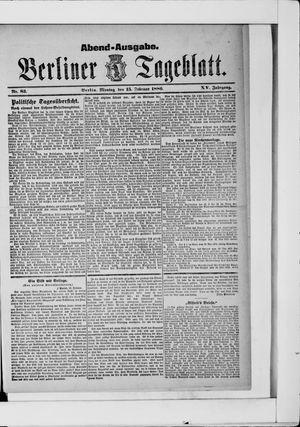 Berliner Tageblatt und Handels-Zeitung on Feb 15, 1886