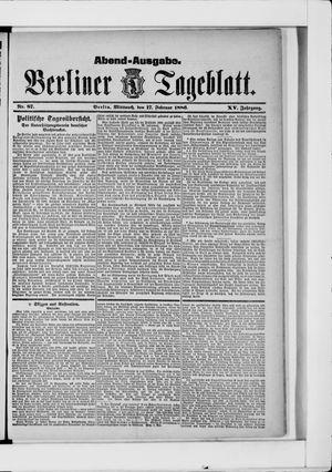 Berliner Tageblatt und Handels-Zeitung vom 17.02.1886