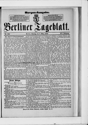 Berliner Tageblatt und Handels-Zeitung on Mar 7, 1886