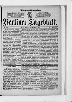 Berliner Tageblatt und Handels-Zeitung vom 10.03.1886