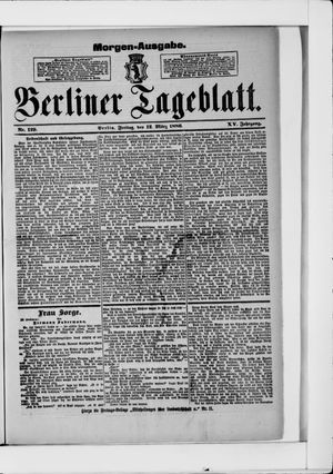 Berliner Tageblatt und Handels-Zeitung vom 12.03.1886