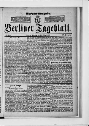 Berliner Tageblatt und Handels-Zeitung vom 16.03.1886