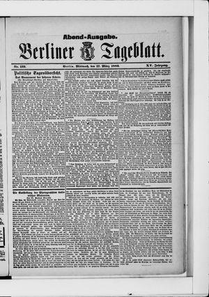 Berliner Tageblatt und Handels-Zeitung vom 17.03.1886
