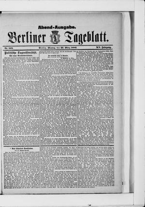 Berliner Tageblatt und Handels-Zeitung vom 22.03.1886