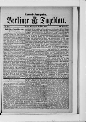 Berliner Tageblatt und Handels-Zeitung vom 23.03.1886