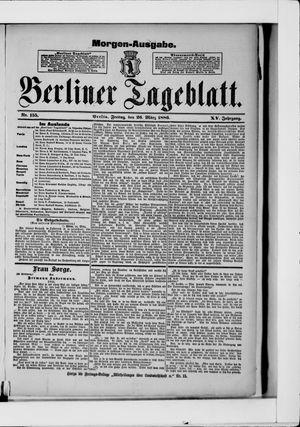 Berliner Tageblatt und Handels-Zeitung vom 26.03.1886