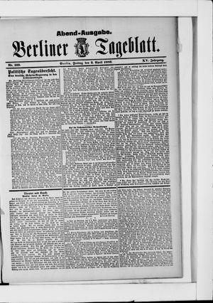 Berliner Tageblatt und Handels-Zeitung on Apr 2, 1886