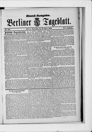 Berliner Tageblatt und Handels-Zeitung vom 15.04.1886