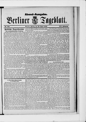 Berliner Tageblatt und Handels-Zeitung vom 16.04.1886