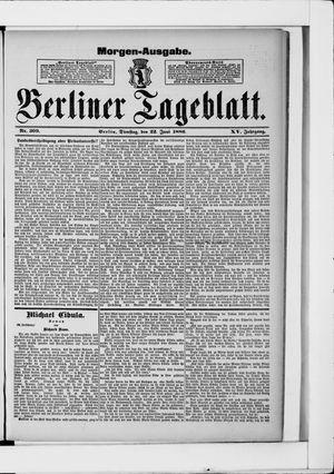 Berliner Tageblatt und Handels-Zeitung vom 22.06.1886