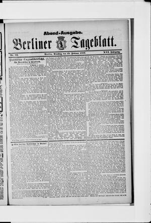 Berliner Tageblatt und Handels-Zeitung on Feb 15, 1887