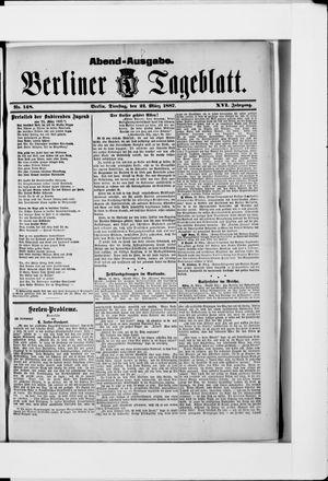 Berliner Tageblatt und Handels-Zeitung vom 22.03.1887