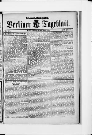Berliner Tageblatt und Handels-Zeitung vom 25.03.1887