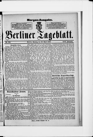 Berliner Tageblatt und Handels-Zeitung on Apr 10, 1887
