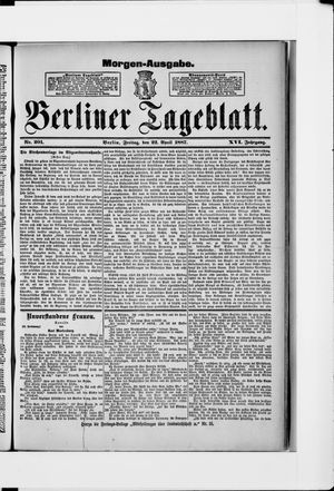Berliner Tageblatt und Handels-Zeitung vom 22.04.1887