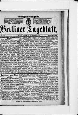 Berliner Tageblatt und Handels-Zeitung vom 26.02.1888