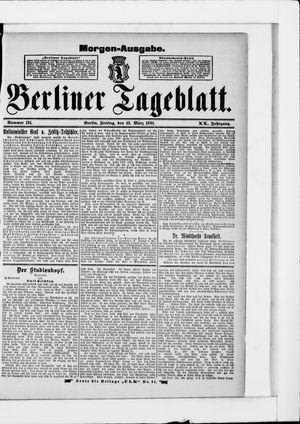 Berliner Tageblatt und Handels-Zeitung vom 13.03.1891