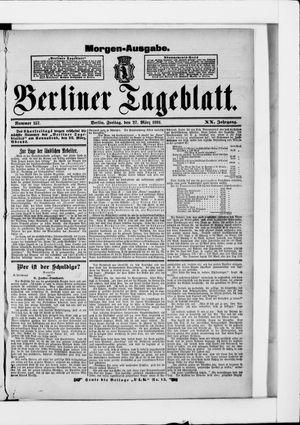 Berliner Tageblatt und Handels-Zeitung vom 27.03.1891