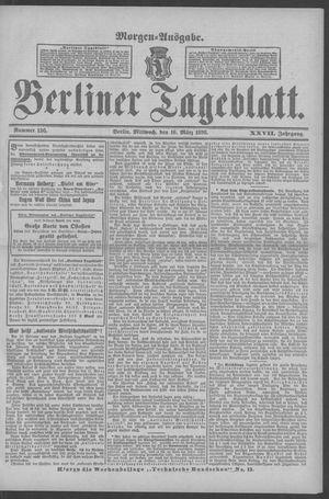 Berliner Tageblatt und Handels-Zeitung vom 16.03.1898