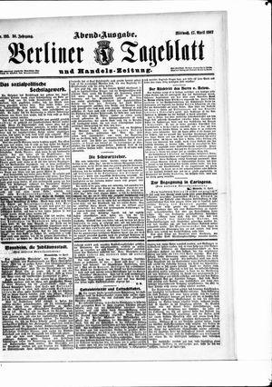 Berliner Tageblatt und Handels-Zeitung vom 17.04.1907