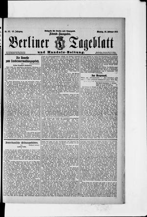 Berliner Tageblatt und Handels-Zeitung on Feb 16, 1914