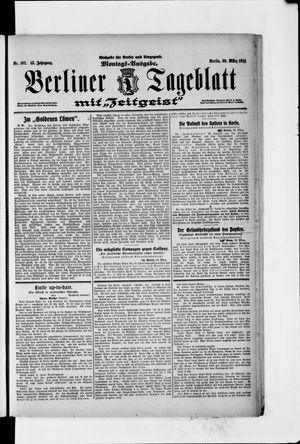 Berliner Tageblatt und Handels-Zeitung on Mar 30, 1914