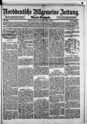 Norddeutsche allgemeine Zeitung on Apr 18, 1884
